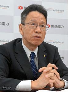 ガス事業「他社との連携も」 関電・岩根社長の一問一答