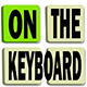 On the Keyboard