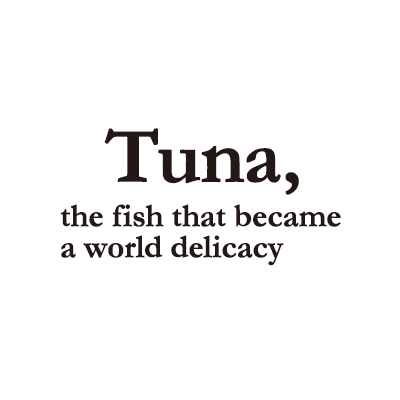 Tuna,the fish that became a world delicacy