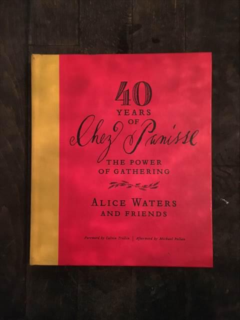 Chez Panisse 40周年を記念した書籍『40 Years of Chez Panisse:The Power of Gathering』